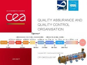 QUALITY ASSURANCE AND QUALITY CONTROL ORGANISATION Cryomodule CDR