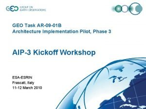 GEO Task AR09 01 B Architecture Implementation Pilot