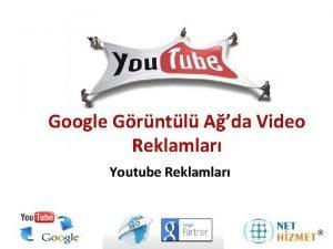 Google Grntl Ada Video Reklamlar Youtube Reklamlar Etkileimde
