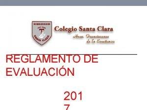 REGLAMENTO DE EVALUACIN 201 Evaluacin Proceso de enseanza