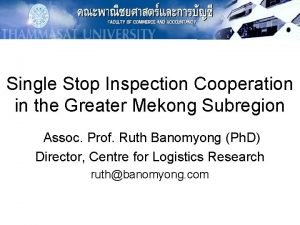 Single Stop Inspection Cooperation in the Greater Mekong