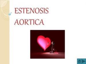 ESTENOSIS AORTICA ESTENOSIS AORTICA ETAPA III ETAPA IV