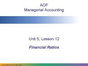 AOF Managerial Accounting Unit 5 Lesson 12 Financial