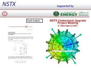 NSTX Supported by Fault Analysis NSTX Centerstack Upgrade