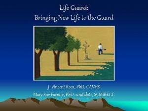 Life Guard Bringing New Life to the Guard