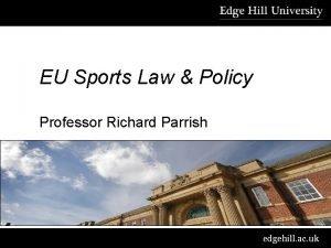 EU Sports Law Policy Professor Richard Parrish edgehill