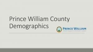 Prince William County Demographics Size Density q 348