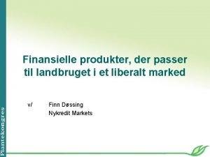 Finansielle produkter der passer til landbruget i et