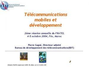 Tlcommunications mobiles et dveloppement 2me runion annuelle du