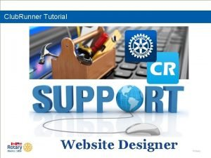 Club Runner Tutorial Website Designer Rotary Club Runner