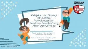 Kebijakan dan Strategi KPU dalam Penyelenggaraan Pemilihan Serentak