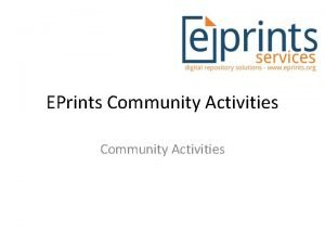EPrints Community Activities Community Engagement New Role in