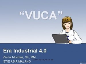 VUCA Era Industrial 4 0 Zainul Muchlas SE