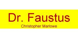 Dr Faustus Christopher Marlowe Content Writer Christopher Marlowe