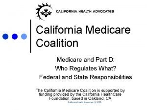 California Medicare Coalition Medicare and Part D Who