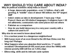 WHY SHOULD YOU CARE ABOUT INDIA Why do