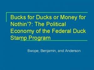 Bucks for Ducks or Money for Nothin The