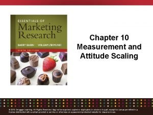 Chapter 10 Measurement and Attitude Scaling 2016 Cengage