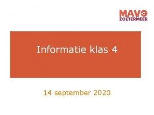 Informatie klas 4 14 september 2020 Informatie klas