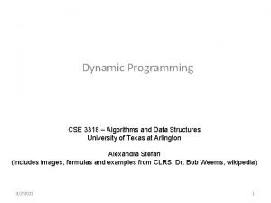 Dynamic Programming CSE 3318 Algorithms and Data Structures