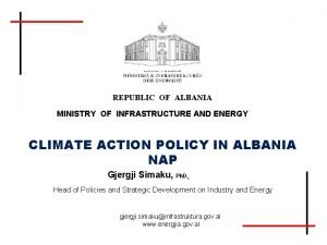 REPUBLIC OF ALBANIA MINISTRY OF INFRASTRUCTURE AND ENERGY