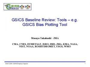 GSICS Baseline Review Tools e g GSICS Bias