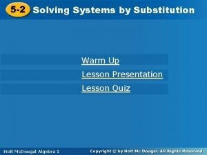5 2 Solving Systemsby by Substitution Warm Up