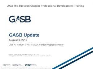 AGA MidMissouri Chapter Professional Development Training GASB Update