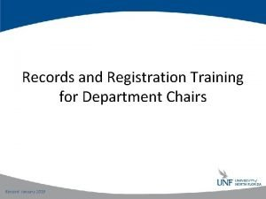 Records and Registration Training for Department Chairs Revised