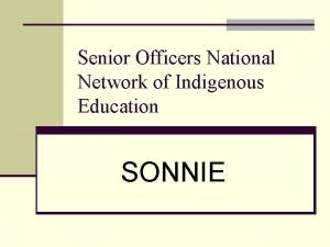 Senior Officers National Network of Indigenous Education SONNIE
