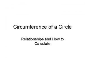 Circumference of a Circle Relationships and How to