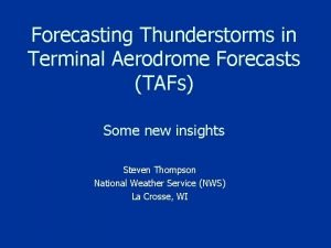 Forecasting Thunderstorms in Terminal Aerodrome Forecasts TAFs Some