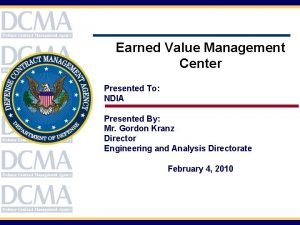Earned Value Management Center Presented To NDIA Presented
