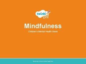 Mindfulness Childrens Mental Health Week Mindfulness Childrens Mental