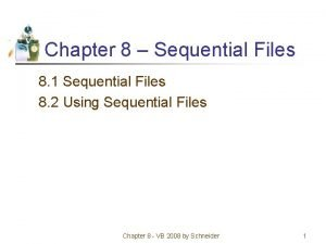 Chapter 8 Sequential Files 8 1 Sequential Files