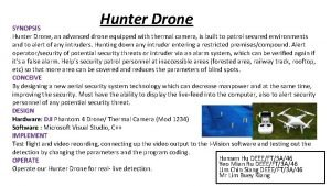 Hunter Drone SYNOPSIS Hunter Drone an advanced drone