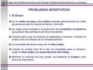 Hernn Lpez Aez Problemas Econmicos de Venezuela Problemas