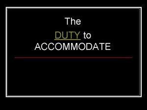 The DUTY to ACCOMMODATE Definition of Duty to