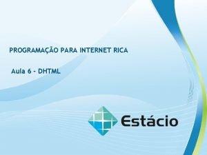 PROGRAMAO PARA INTERNET RICA Aula 6 DHTML PROGRAMAO