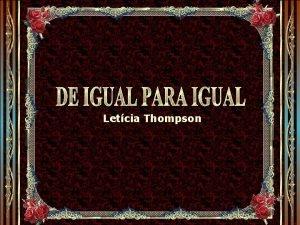 Letcia Thompson No existem dois seres humanos absolutamente