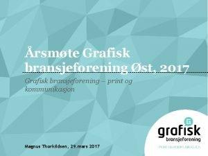 rsmte Grafisk bransjeforening st 2017 Grafisk bransjeforening print