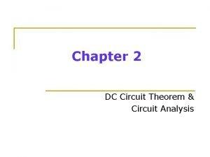 Chapter 2 DC Circuit Theorem Circuit Analysis Introduction