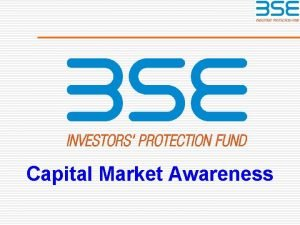 Capital Market Awareness CAPITAL MARKET AWARENESS with an