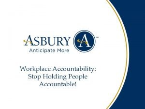 Workplace Accountability Stop Holding People Accountable Accountability is