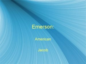 Emerson American Jacob Jacob becomes Israel He who