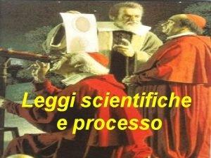 Leggi scientifiche e processo Il ruolo delle leggi