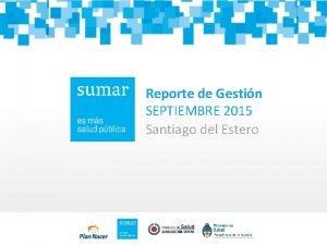 Reporte de Gestin SEPTIEMBRE 2015 Santiago del Estero