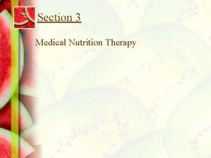 Section 3 Medical Nutrition Therapy Chapter 21 Diet