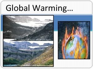 Global Warming What is Global Warming The increased