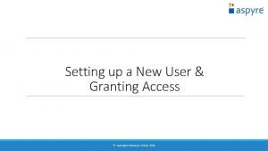 Setting up a New User Granting Access Copyright